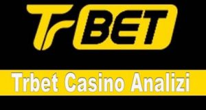 Trbet Casino Analizi