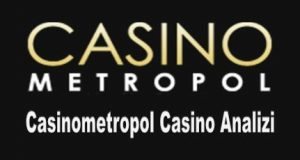 Casinometropol Casino Analizi