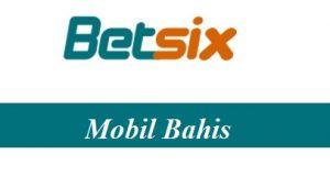 Betsix Mobil Bahis