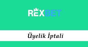 Rexbet Üyelik İptali